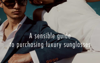 A sensible guide to high-quality sunglasses